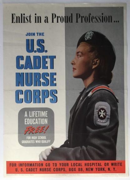 H395 ENLIST IN A PROUD PROFESSION – US CADET NURSE CORPS – A LIFETIME EDUCATION FREE!