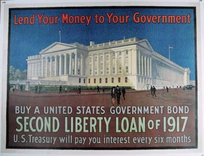 WW1473 LEND YOUR MONEY TO YOUR GOVERNMENT – SECOND LIBERTY LOAN OF 1917