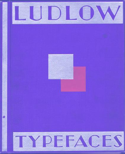 DK249 LUDLOW TYPEFACES SPECIMEN BOOK